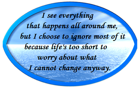 Never worry about what you cannot change anyway.