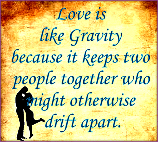 Love is like gravity..png