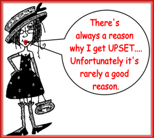There is rarely a good reason to get upset.