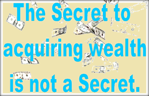 The secret to acquiring wealth