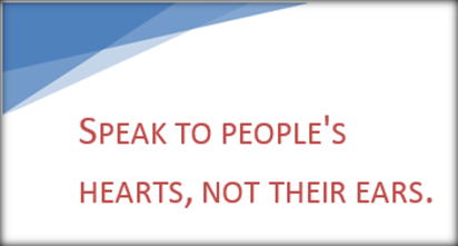 Speak to the heart