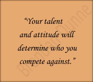 Talent and attitude.