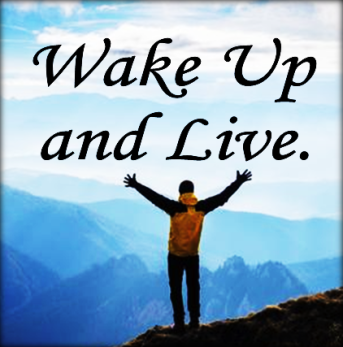 Wake up and live forever..png