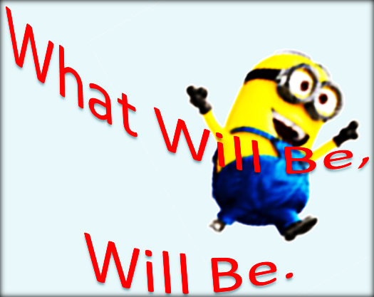 what-will-be-will-be