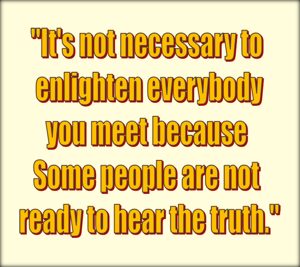 some-people-know-everything-already-and-will-not-accept-any-other-truth