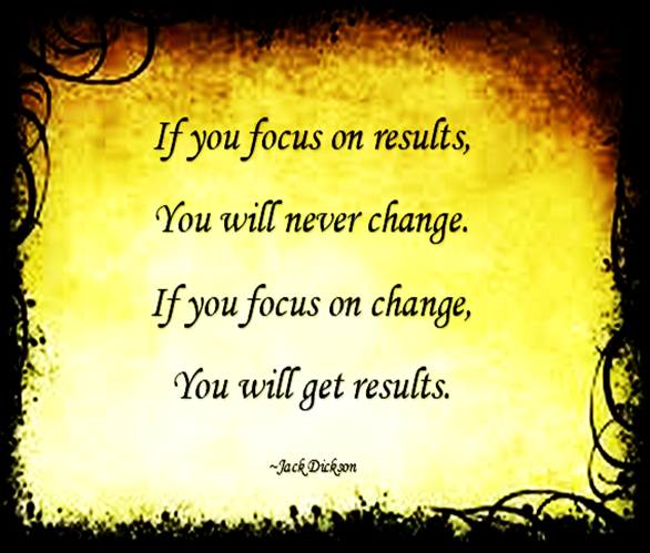 change-is-brought-about-by-focussing-on
