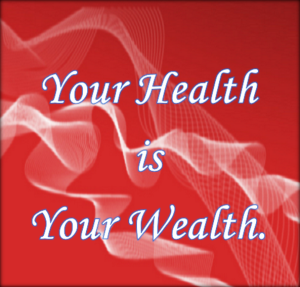 Your health is everything.