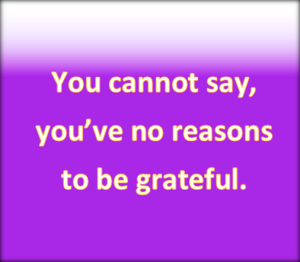 Everybody has reasons to be grateful