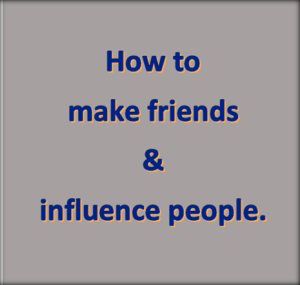 How to make friends and influence people
