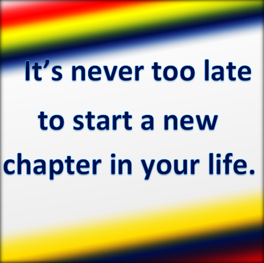 It's never too late to start.