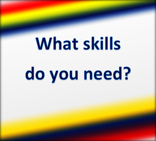 what skills do you need.