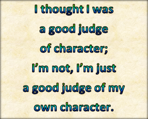 A good judge of character.