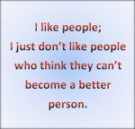 I try to be a better person.