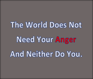 Anger solves nothing.
