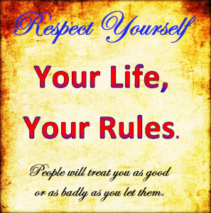 Respect yourself before people disrespect you.