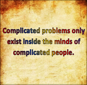 There are no complicated problems.