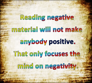 read positive not negative material.