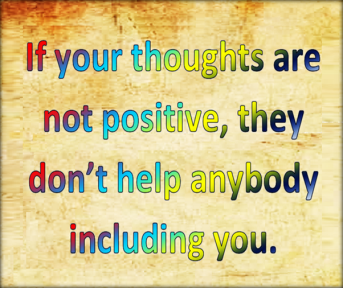 Positive people concentrate on being positive