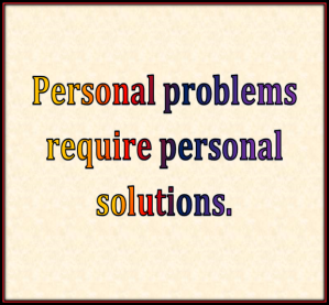 If you are sharing a problem with the general public you do not have a personal problem you have an attention seeking problem.