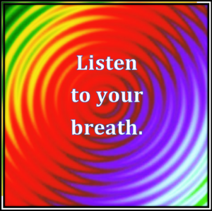 If you want to live a peaceful life listen to your breath