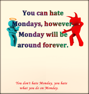 Until you accept Monday