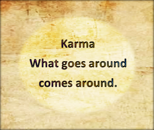 Karma what goes around comes around