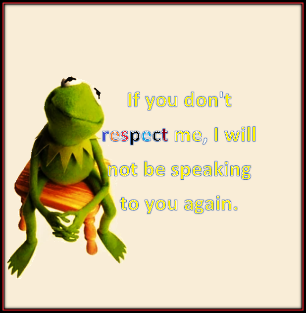 Respect lives on a two way street