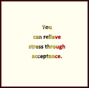 stress can be relieved through acceptance