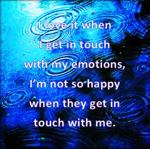 Emotions everybody needs them